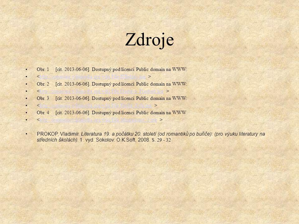 Zdroje Obr. 1 [cit. 2013-06-06]. Dostupný pod licencí Public domain na WWW: <http://commons.wikimedia.org/wiki/File:HBalzac.jpg >